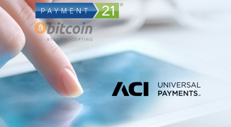 Payment21 and ACI launch AML compliant bitcoin payments