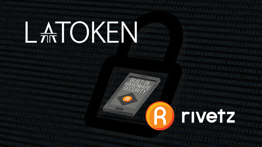 Rivetz partners with LAToken to boost marketplace security on mobile devices