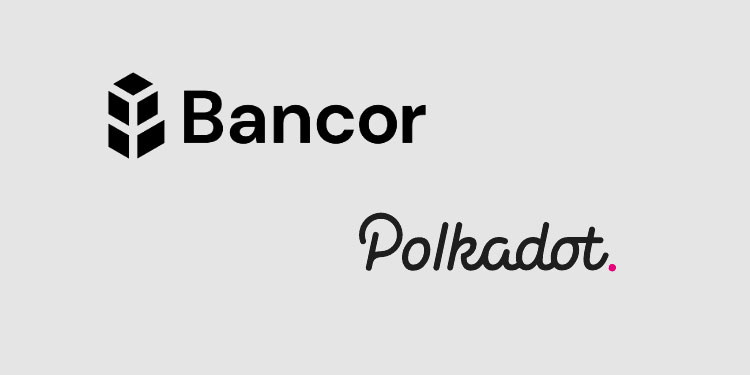 Bancor to expand its decentralized liquidity protocol to Polkadot