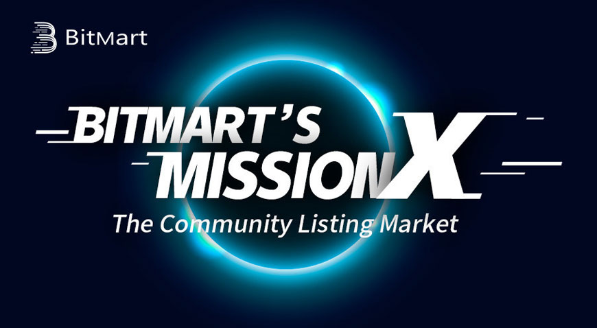 BitMart recognizes the wants and needs of its users and agrees with the concept of community listing. As such, BitMart Exchange is launching Mission X: The Community Listing Market.