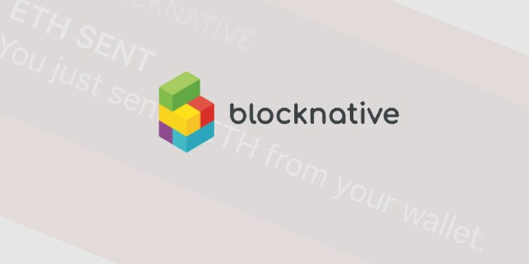 Blocknative launches new Ethereum transaction notifications API