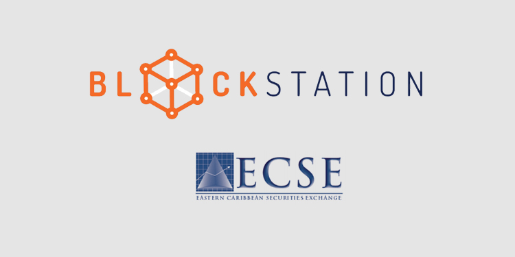 Eastern Caribbean Securities Exchange selects Blockstation for tokenized asset trading pilot