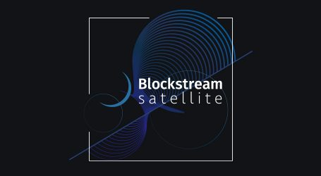 Blockstream satellite now allows messages broadcast to the world, paid for in bitcoin