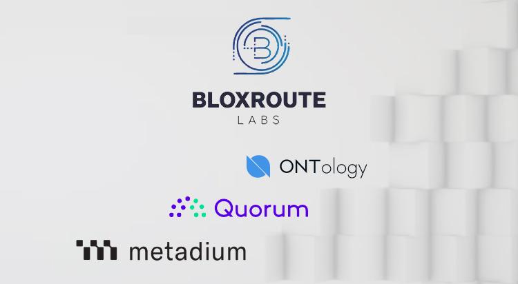 bloXroute blockchain scale network to deploy on Ontology, Quorum, Metadium