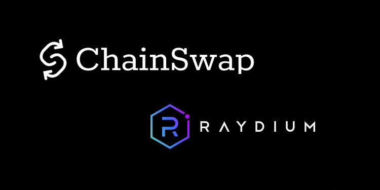 Cross-chain exchange ChainSwap connects to Solana-based AMM and liquidity provider Raydium » CryptoNinjas