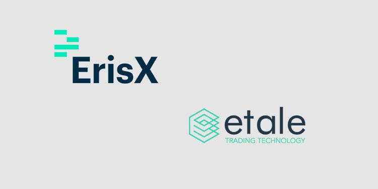 Institutional crypto trading platform Etale connects to ErisX