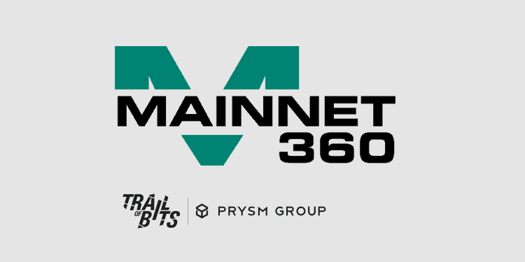 Trail of Bits and Prysm Group launch Mainnet360 for blockchain audits