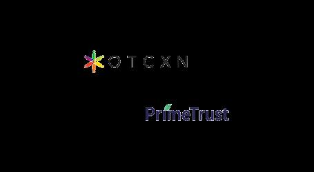 Prime Trust joins the OTCXN Network as blockchain asset custodian