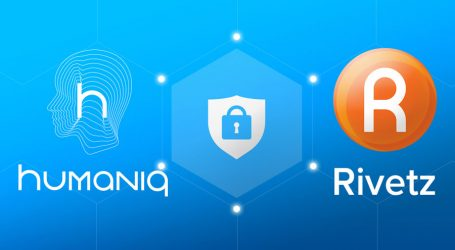 Next-gen financial service Humaniq partners with cybersecurity leader Rivetz