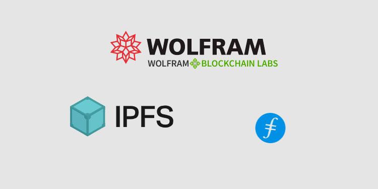 Wolfram Blockchain Labs enhances DLT platform with storage networks IPFS and Filecoin