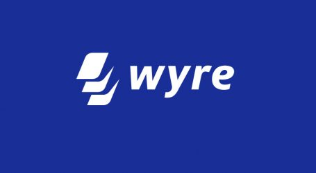 Wyre expands API to drive compliance and liquidity for crypto exchanges and applications